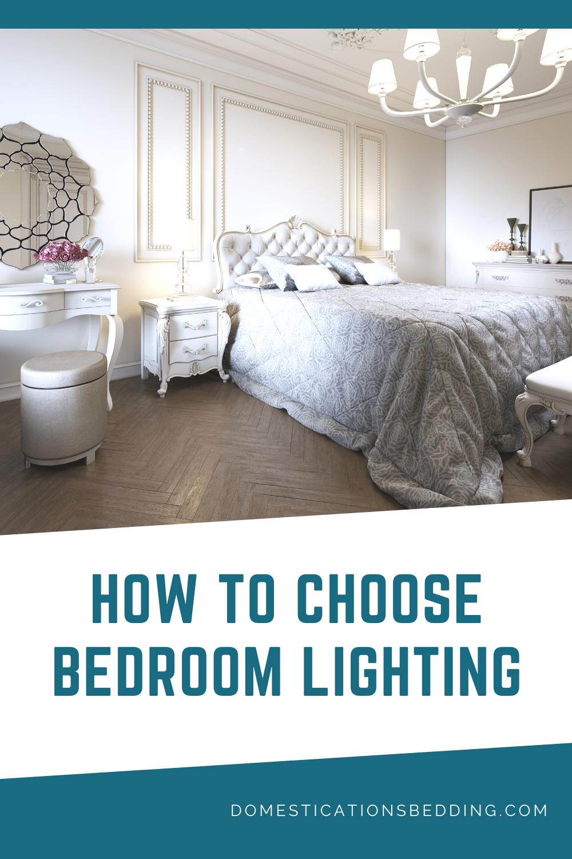 The Art Of Choosing Proper Bedroom Lighting