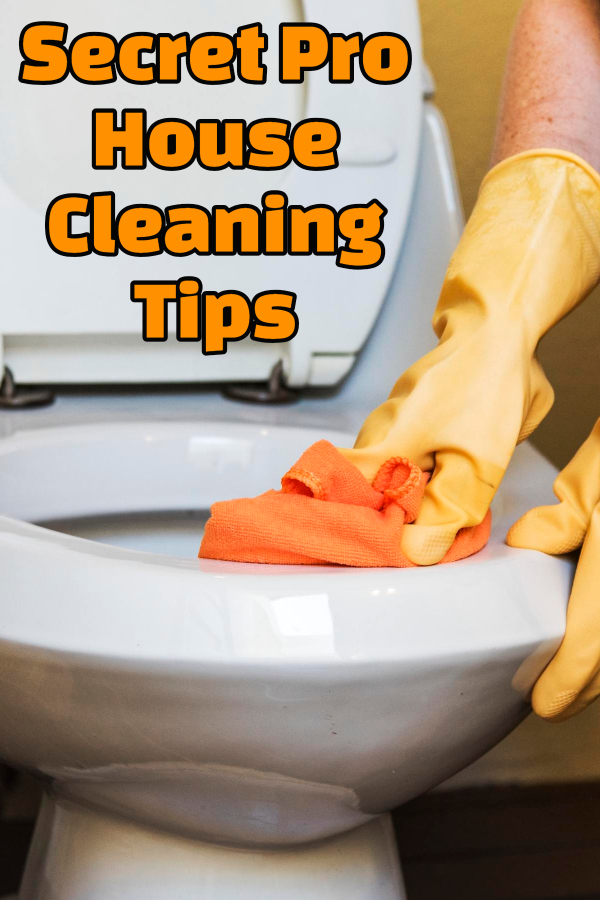 Secret Pro House Cleaning Tips