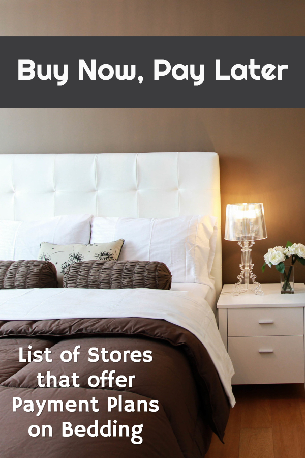 Buy Bedding Now, Pay Later with Stores offering Deferring Billing