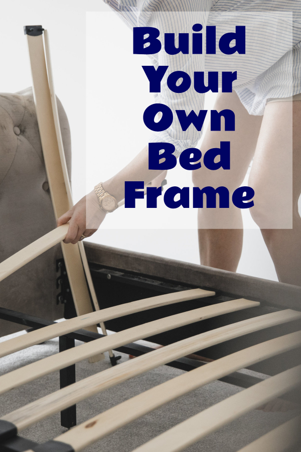 Build Your Own Bed Frame