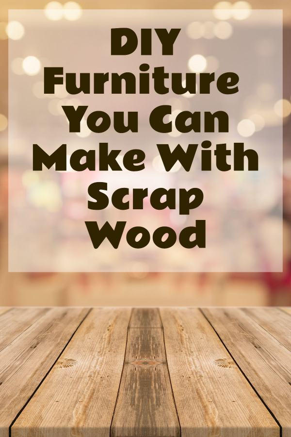 DIY Furniture  You Can Make With Scrap Wood