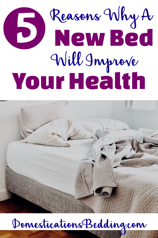 5 Reasons Why A New Bed Will Improve Your Health