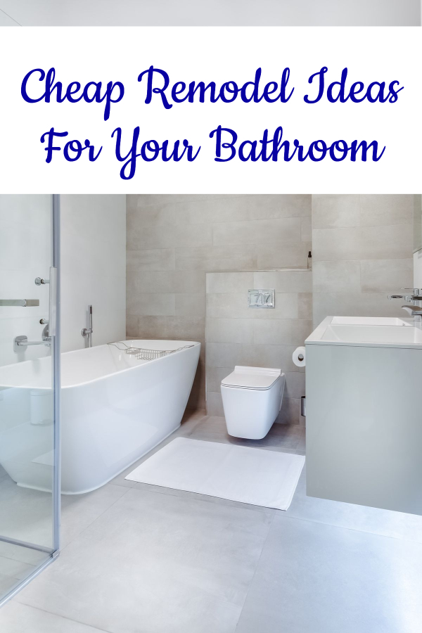 Cheap Remodel Ideas For Your Bathroom