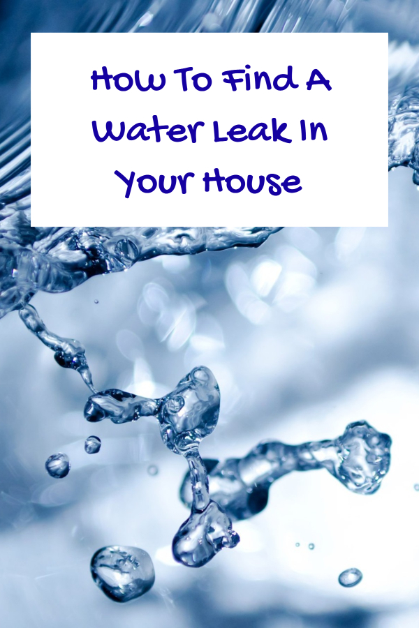 How To Find A Water Leak In Your House