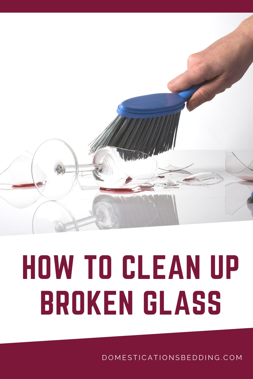 Clean Up Broken Glass