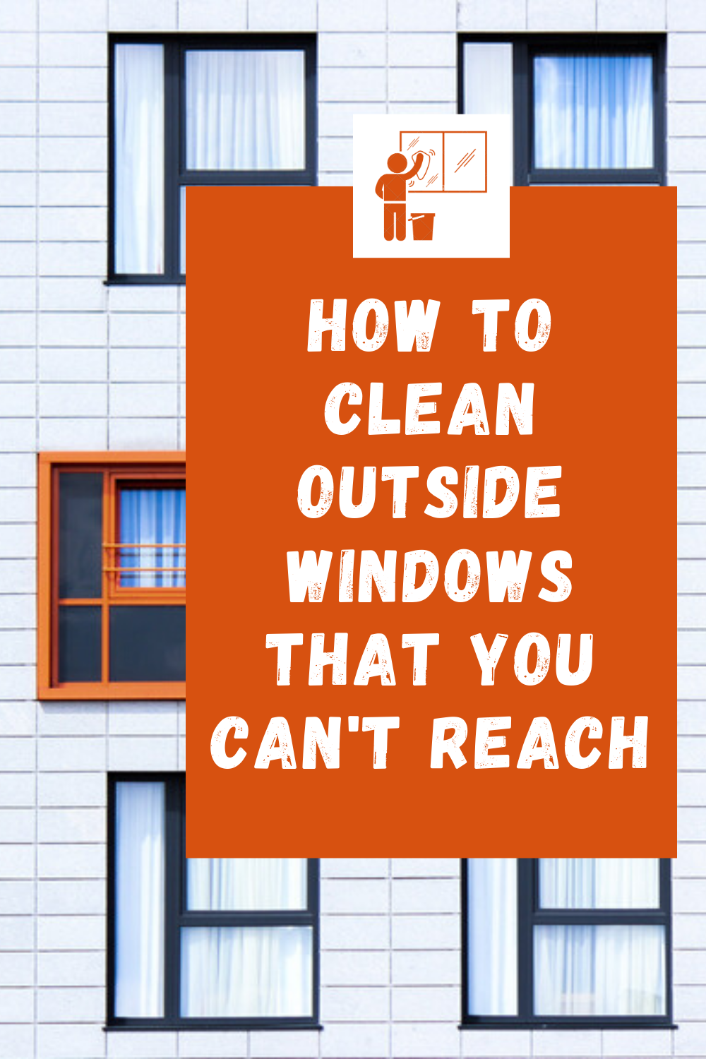 How To Clean Outside Windows That You Can't Reach