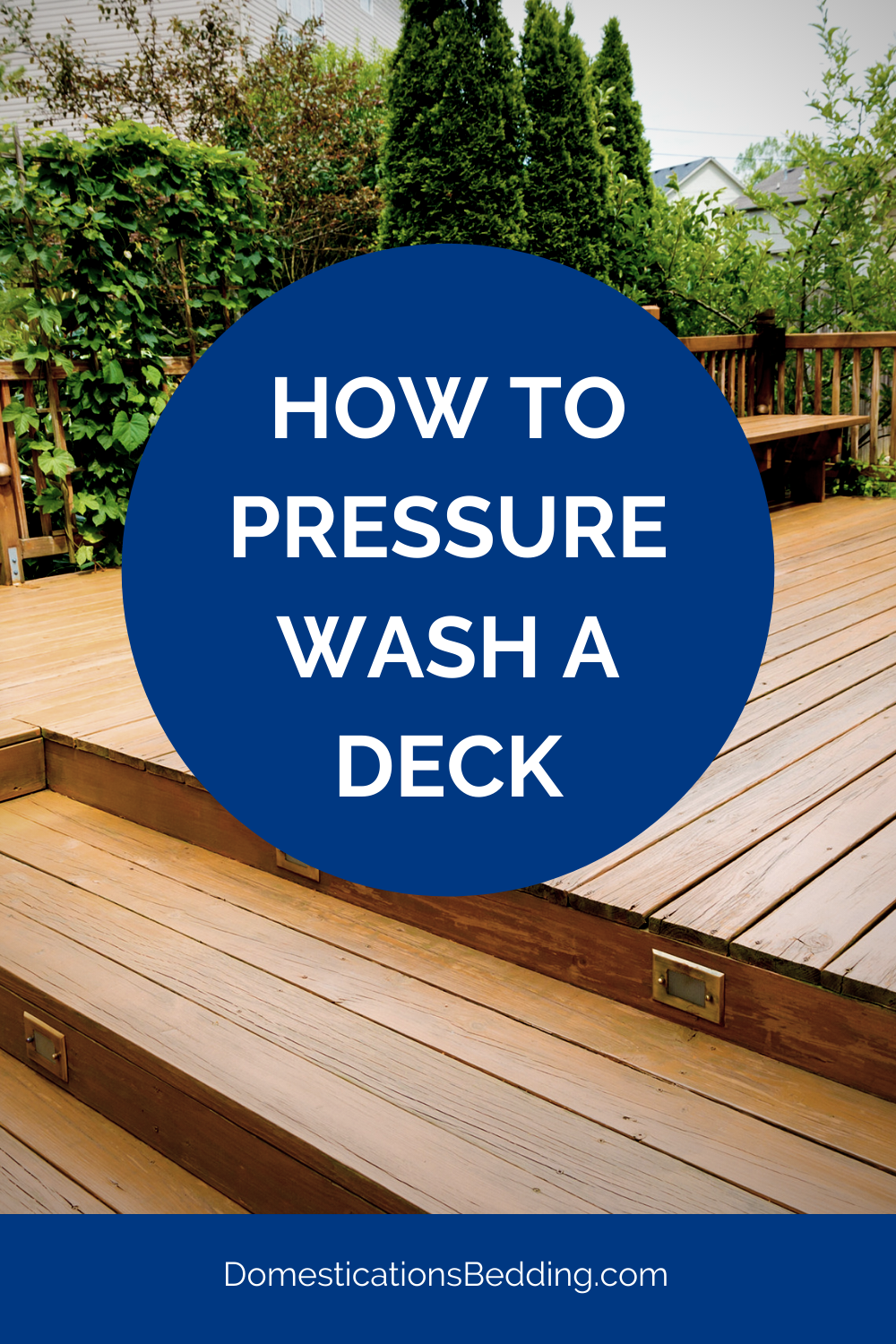 How to Pressure Wash a Deck
